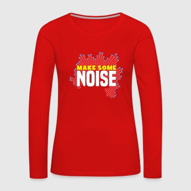 Make some noise gift music party - Women's Premium Longsleeve Shirt