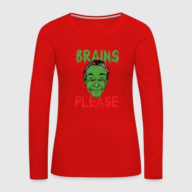 Halloween - Brains Please - Frauen Premium Langarmshirt
