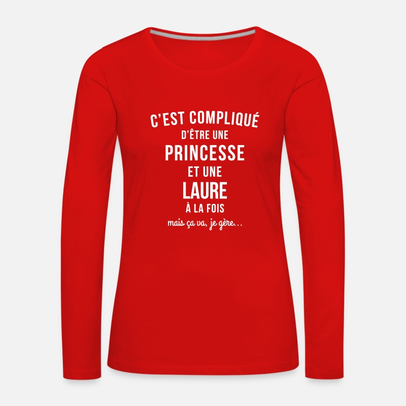 Tee Shirt Princesse Femme Manches longues - tee shirt princesse prénom Laure - T-shirt manches longues premium Femme rouge