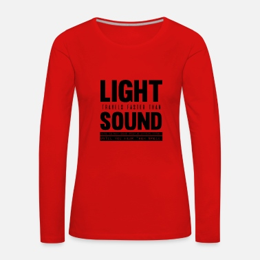 Camisetas de sarcasmo diseños Light and Sound Black - Camiseta de manga larga premium mujer