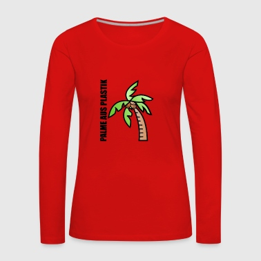 PALM OF PLASTIC - Women's Premium Longsleeve Shirt