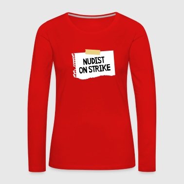 Nudist on strike - T-shirt manches longues Premium Femme