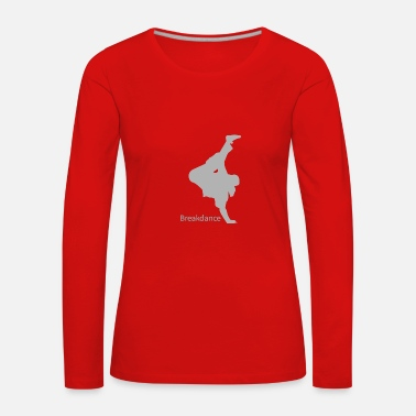 B Boying Breakdancing B-Boying - Women's Premium Longsleeve Shirt