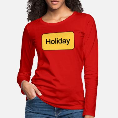 Holiday Holiday Holiday Holiday - Women's Premium Longsleeve Shirt