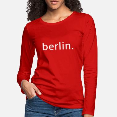 berlin knows - Germany - Holidays - Style - Women's Premium Longsleeve Shirt