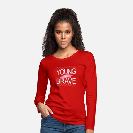 Typography Long sleeve shirts - Young and brave - Women's Premium Longsleeve Shirt red