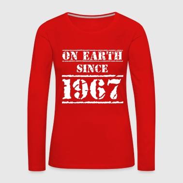 on earth since 1967 50th birthday 50th birthday - Women's Premium Longsleeve Shirt