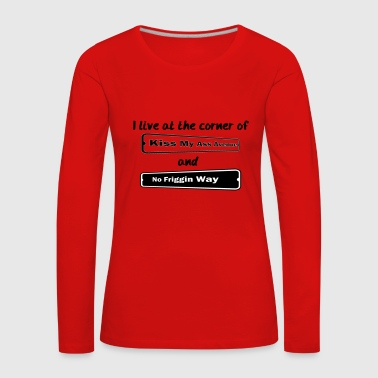 I_LIVE_AT_THE_CORNER_CUT_-2- - Women's Premium Longsleeve Shirt