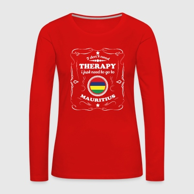 DON T NEED THERAPIE WANT GO MAURITIUS - Frauen Premium Langarmshirt