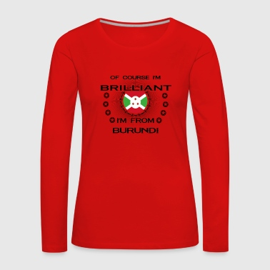 I AM GENIUS BRILLIANT CLEVER BURUNDI - Women's Premium Longsleeve Shirt