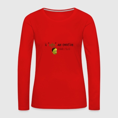 Is ugly an emotion - Women's Premium Longsleeve Shirt
