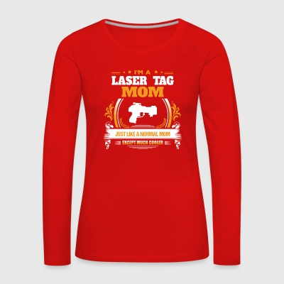 Laser Tag Mom Shirt Gift Idea - Women's Premium Longsleeve Shirt