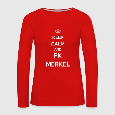 Keep calm and FK Merkel / Chancellor / Germany - Women's Premium Longsleeve Shirt
