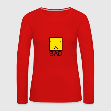 Sad - Women's Premium Longsleeve Shirt
