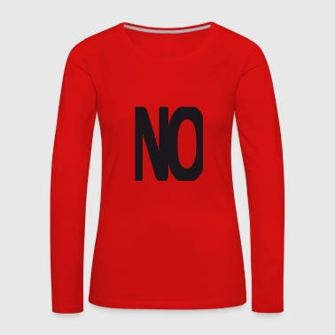 No. - Women's Premium Longsleeve Shirt