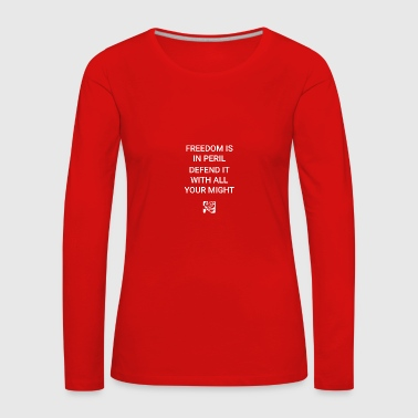 Freedom Is In Peril - Women's Premium Longsleeve Shirt