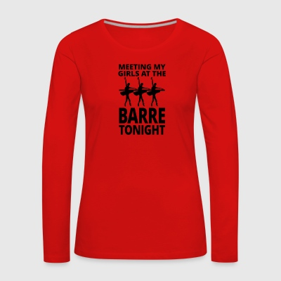 Ballett barre tonight - Frauen Premium Langarmshirt
