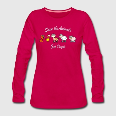 Save the Animals eat People - Rettet die Tiere - Frauen Premium Langarmshirt
