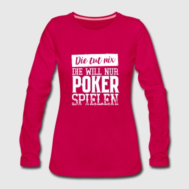 Texas Hold'em No Limit Poker Shirt Women Frauen - Frauen Premium Langarmshirt