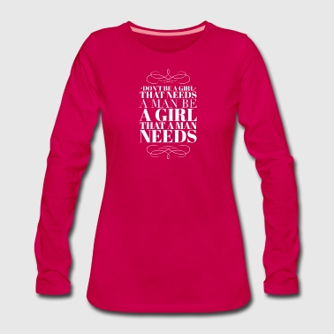 be a girl - Women's Premium Longsleeve Shirt