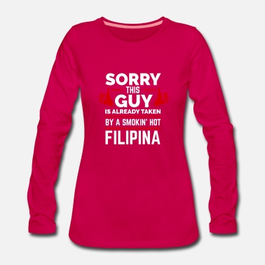 Engagement Beklager Guy Already taken by Filipina The - Dame premium T-shirt med lange ærmer