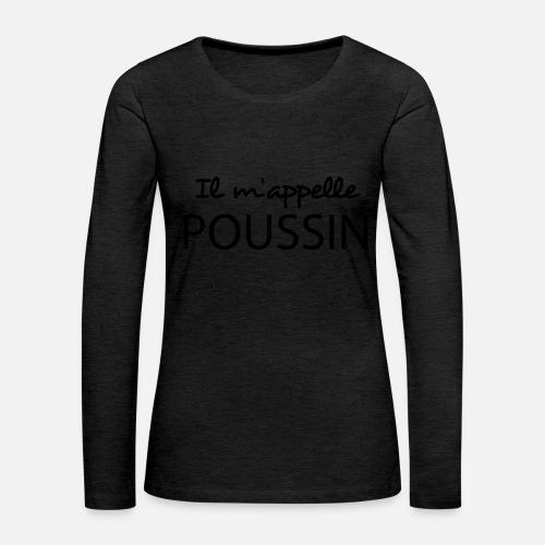 34190d0ea265 Il m appelle poussin T-shirt manches longues premium Femme   Spreadshirt