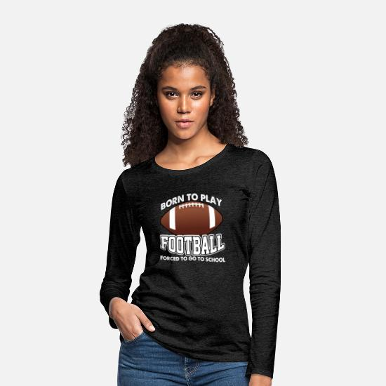 Football Long Sleeve Shirts - Funny American Football Player Gift USA Sunday - Women's Premium Longsleeve Shirt charcoal grey