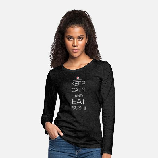 Sushi Tee Long sleeve shirts - Sushi - Keep calm and eat sushi - Women's Premium Longsleeve Shirt charcoal grey
