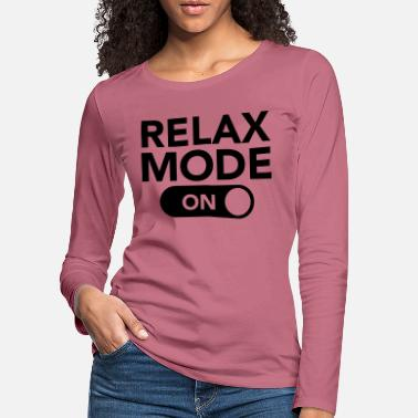 Mode Relax Mode (On) - T-shirt manches longues premium Femme