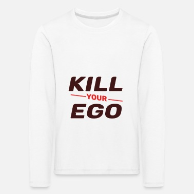 Kill Your Ego Kill Your Ego - Kinder Premium Langarmshirt