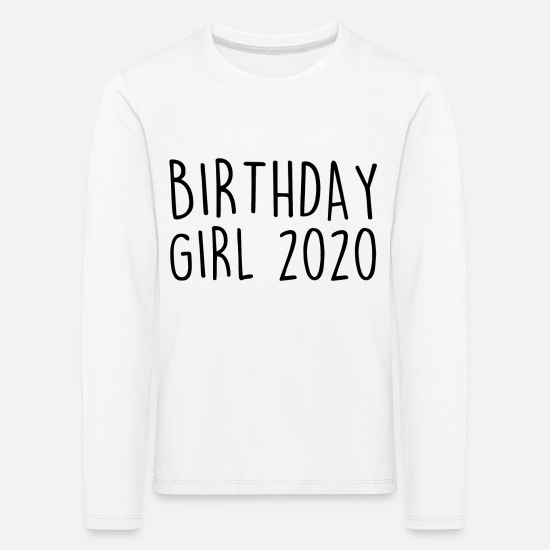 Birthday Long sleeve shirts - BIRTHDAY GIRL 2020 BIRTH PARTY BIRTHDAY CUTE - Kids' Premium Longsleeve Shirt white