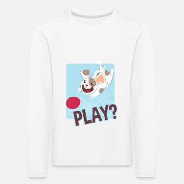 Funny Play? Happy Dog Playing Fetch with Ball - Kids' Premium Longsleeve Shirt