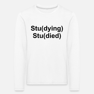 Studies Study Studying Studied Graphic - Kids' Premium Longsleeve Shirt