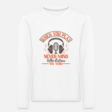 Piano Piano - Never mind who listens to you - Kids' Premium Longsleeve Shirt