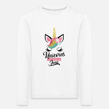 Juni Unicorns are born in June - Geburtstag-Einhorn - T-shirt manches longues premium Enfant