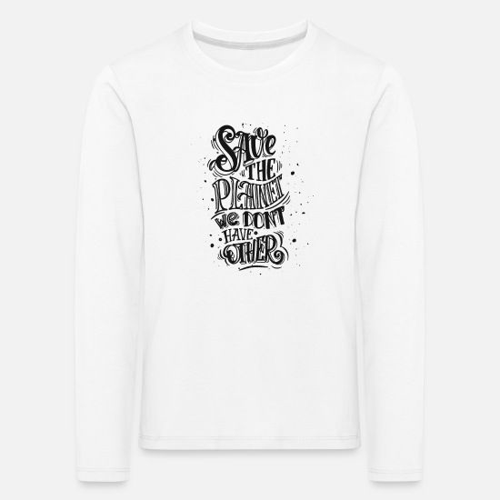 Planet Langarmshirts - Save the Planet - Kinder Premium Langarmshirt Weiß