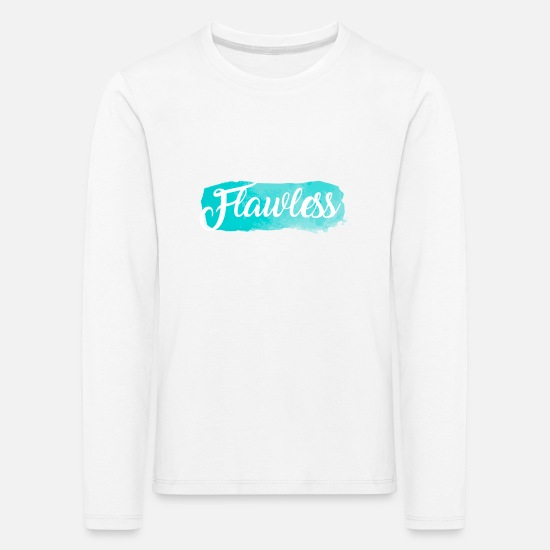 Love Long Sleeve Shirts - FLAWLESS #FAME #HOT #AWESOME - Kids' Premium Longsleeve Shirt white