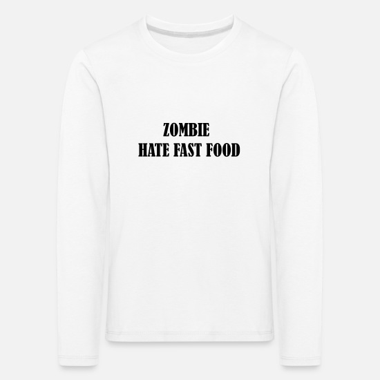 Funny Sayings Long sleeve shirts - Zombie hate fast food - Kids' Premium Longsleeve Shirt white