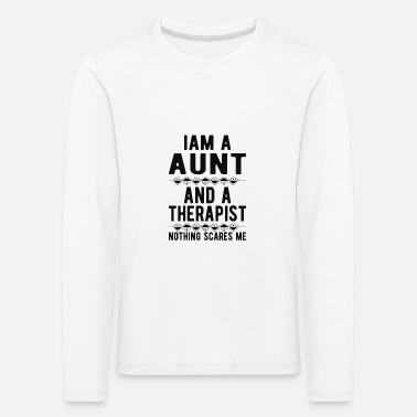 Suicidal Counselor Therapist Aunt Therapist: Iam a Aunt and a Therapist - Kids' Premium Longsleeve Shirt