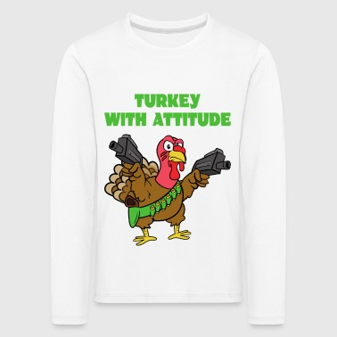 Turkey With Attitude turkey turkey - Kids' Premium Longsleeve Shirt