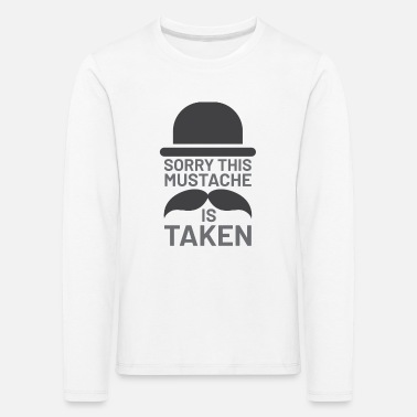 Mustasch Sorry this Mustache is Taken - Kids' Premium Longsleeve Shirt