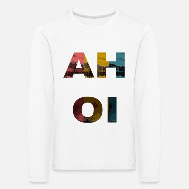 Ahoy / sailing / sayings / trend - Kids' Premium Longsleeve Shirt
