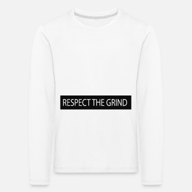 Grind Respect the grind - Kids' Premium Longsleeve Shirt