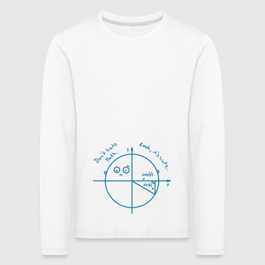 Math is cute. - Kinder Premium Langarmshirt