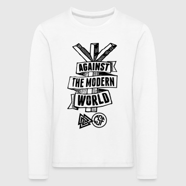 Modern Against The Modern World - Kinder Premium Langarmshirt