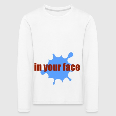 in your face - Kinder Premium Langarmshirt