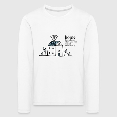 Home is where your wifi connects automatically - Kids' Premium Longsleeve Shirt