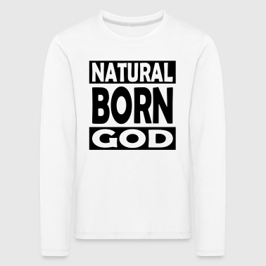 Natural Born Gud - Premium langermet T-skjorte for barn