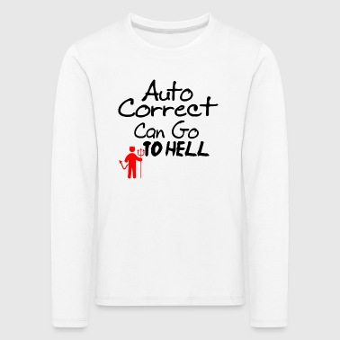 Auto correct can go to hell - Kinder Premium Langarmshirt