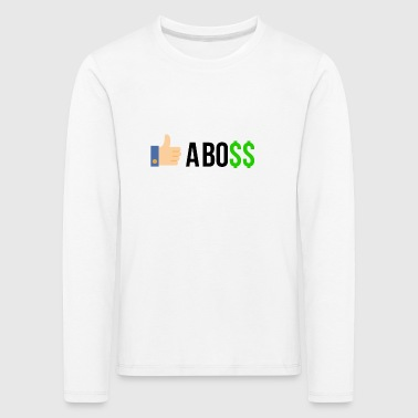 Like a Boss - Kids' Premium Longsleeve Shirt